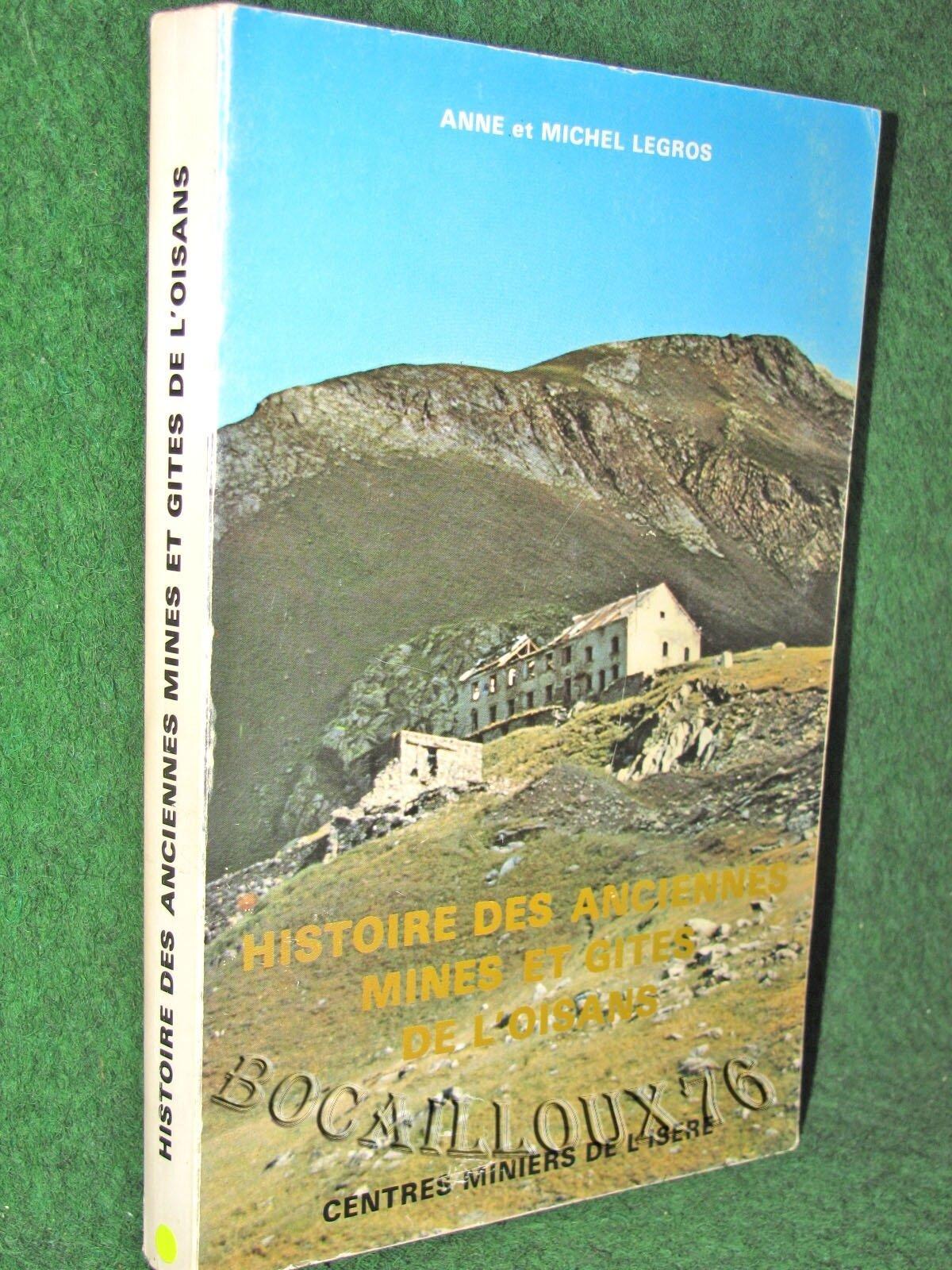 ANCIENNES MINES ET GÎTES DE L'OISANS (LEGROS ANNE et MICHEL)