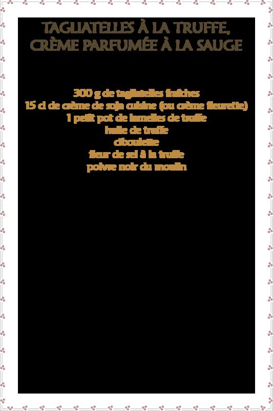 Tagliatelles truffe & crème parfumée à la sauge_fiche