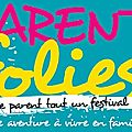Festival parent'folies 06/10/2018