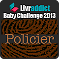 Baby Challenge 2013 ~ Policier