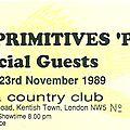 The primitives - jeudi 23 novembre 1989 - town & country club (london)
