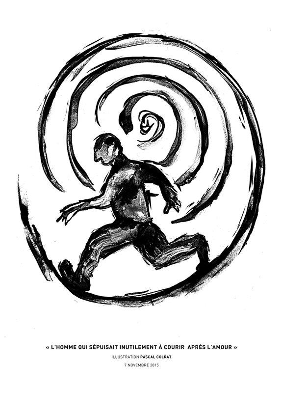 l'homme qui s'épuisait inutilement à courir après l'amour