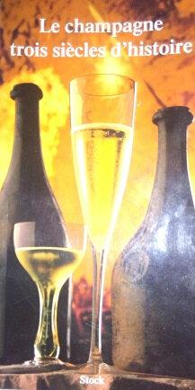 Le champagne, trois siècles d'histoire