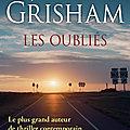 Les oubliés, thriller juridique de john grisham