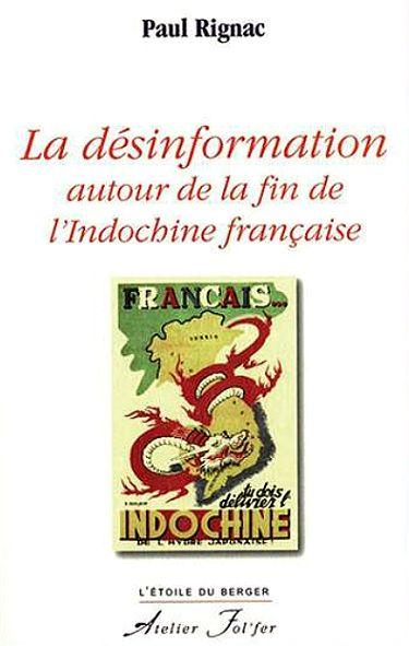 la-desinformation-autour-de-la-fin-de-l-indochine-francaise