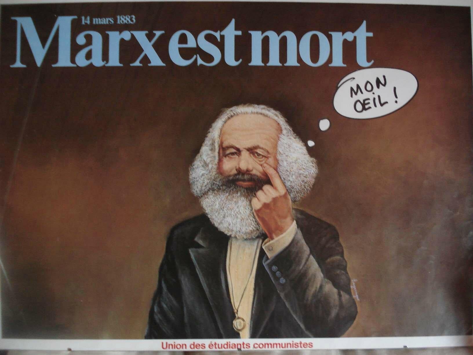 KARL MARX (1818 - 1883) - MARX EST MORT ? MON OEIL !