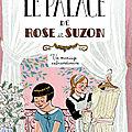 Le palace de rose et suzon : un roman jeunesse féministe sur les coulisses d'un palace