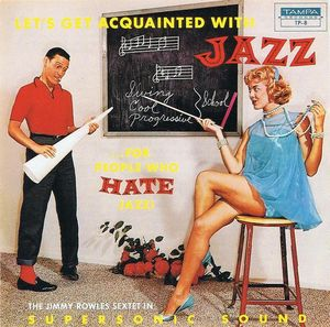 Jimmy_Rowles_Sextet___1958___Let_s_Get_Acquainted_With_Jazz__For_People_Who_Hate_Jazz__Tampa_