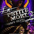 La petite mort 2 : nasty tapes (le point culminant du plaisir morbide et sexuel)