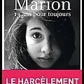 Marion 13 ans pour toujours - le harcèlement scolaire tue - nora fraisse - editions calmann lévy