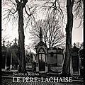 Le père lachaise - jardin des ombres… - nathalie rheims & nicolas reitzaum - editions michel lafon