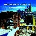 Brunehaut - metamorphoses