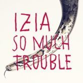 izia-so-much-trouble-single
