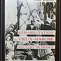 Réhabilitation du vieux-marché, haut-lieu de france : rouen 1431-1979 - andré robinne