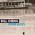 River blues, bill cheng