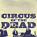 Circus of the dead (papa corn will always love you !)