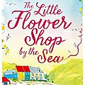 The little flower shop by the sea ~~ ali mcnamara