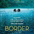 Border (critique) : un film enthousiasmant qui surprend le spectateur!