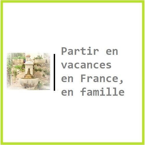 Partir en vacances en France, en famille