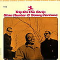 Stan Hunter & Sonny Fortune - 1965 - Trip On The Strip (Prestige)