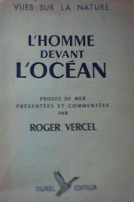 L 'Homme devant l 'OCEAN , Roger Vercel ...