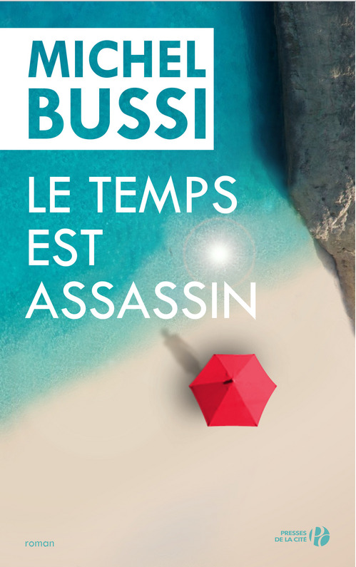 MICHEL BUSSI - LE TEMPS EST ASSASSIN - PRESSES DE LA CITE