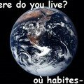 Where do you live ? ou habites tu ?