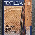 J'ai reçu le catalogue de l'exposition d'art textile de trizay