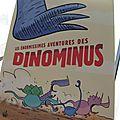 Les énormissimes aventures des dinominus-gary northfield / raymond tome 2, vive les potes !-romain gadiou et sébastien tiquet