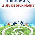 Les buissonades ou le rugby de ... deux mains !