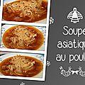 Soupe asiatique au poulet