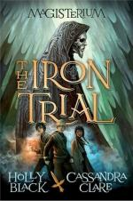The iron trial Magisterium tome 01 Holly Black & Cassandra Clare