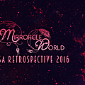 La rétrospective 2016 de mirrorcle world!