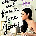 Always and forever, lara jean [to all the boys i've loved before #3] de jenny han