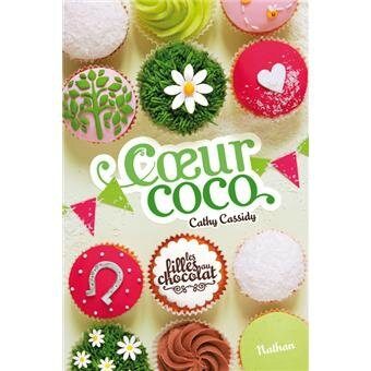 Les filles au chocolat Tome 4 Coeur Coco - Cathy Cassidy