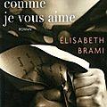 Élisabeth brami : je vous écris comme je vous aime