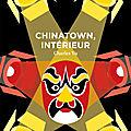 Chinatown, intérieur : charles yu un ovni littéraire sur hollywood