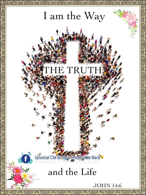 Jesus saith unto him, I am the way, the truth, and the life: no man cometh unto the Father, but by me. ~John 14:6~