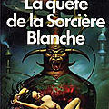 La saga d'uasti, tome 3 : la quête de la sorcière blanche (quest for the white witch) - tanith lee