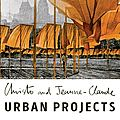 Christo & jeanne-claude, urban projects