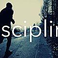Discipline, volonté, détermination et objectifs