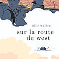Sur la route de west, de tillie walden