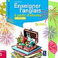 Enseigner l'anglais à partir d'albums cm1-cm2 chez retz est paru : gagnez-le !