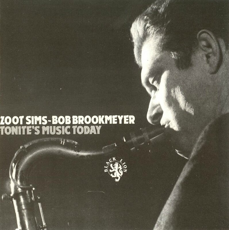 Zoot Sims Bob Brookmeyer - 1956 - Tonite's Music Today (Black Lion)
