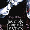 Tes mots sur mes lèvres (the sea of tranquility) - katja millay