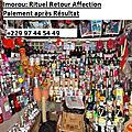 Marabout voyant médium sorcier retour affectif rapide et efficace tikande imorou: rituel retour affection paiement après résulta