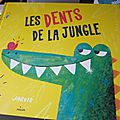 Les dents de la jungle, de jarvis