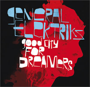 General_Elektriks___Good_for_dreamers