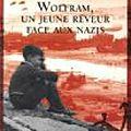 Wolfram, un jeune rêveur face aux nazis