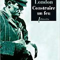 Livre : construire un feu (to build a fire) de jack london - 1907